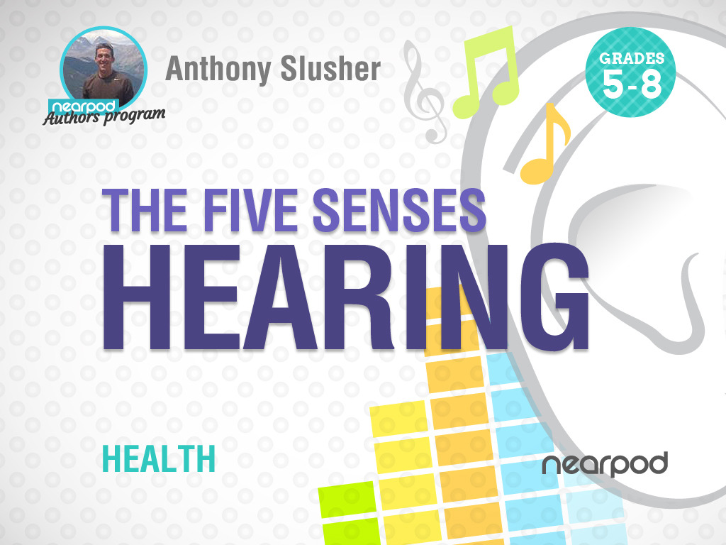 The Five Senses: Hearing