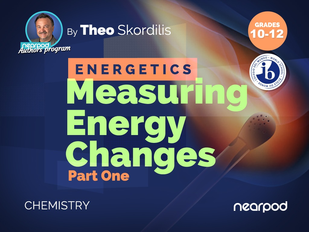 Energetics: Measuring Energy Changes - Part One