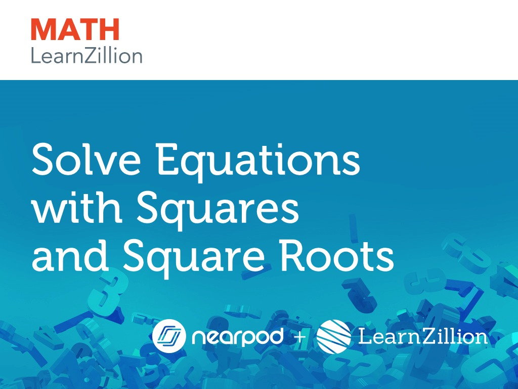 Solve Equations with Squares and Square Roots