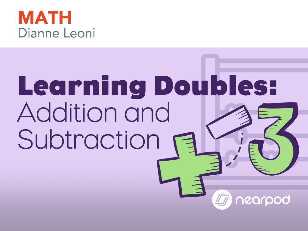 Learning Doubles: Addition and Subtraction