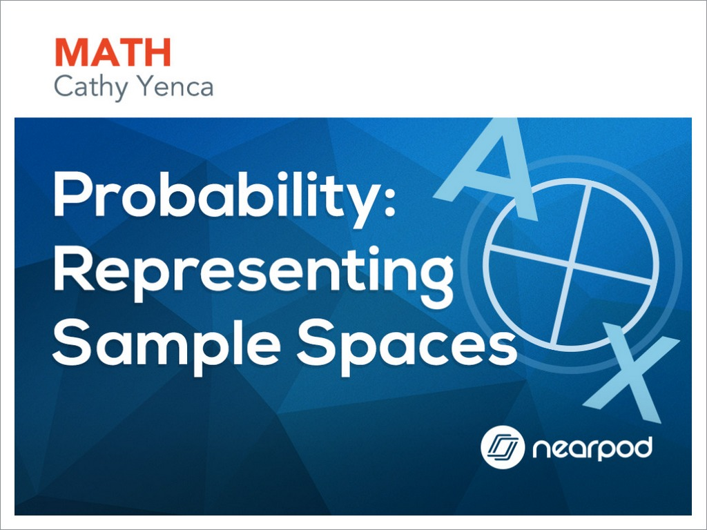 Probability: Representing Sample Spaces