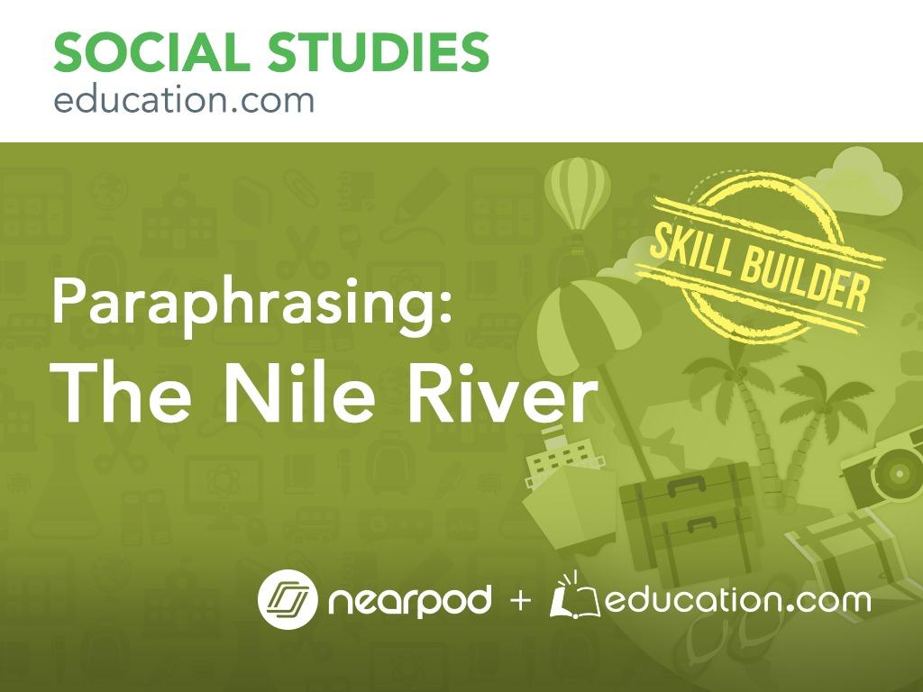Paraphrasing: The Nile River